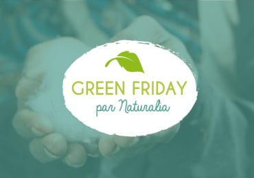 Initiative Green Friday chez Naturalia !